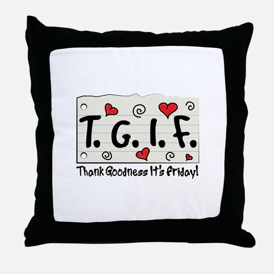 Thank Goodness It's Friday! Throw Pillow