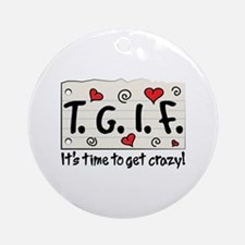It's Time Get Crazy! Ornament (Round)