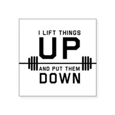 Lift things up put them down Sticker