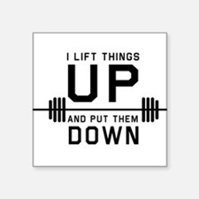 Lift things up put them down Sticker
