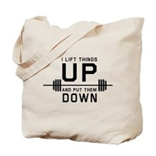 Lift things up put them down Tote Bag