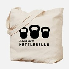 I need more kettlebells Tote Bag