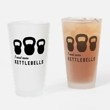 I need more kettlebells Drinking Glass
