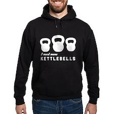 I need more kettlebells Hoodie