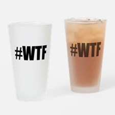 Hashtag WTF #WTF Drinking Glass