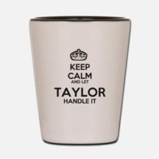 Keep calm TAYLOR Shot Glass