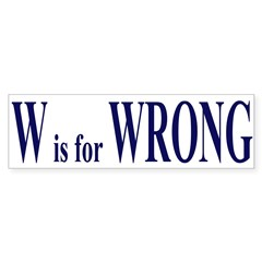 W is for Wrong (bumper sticker)