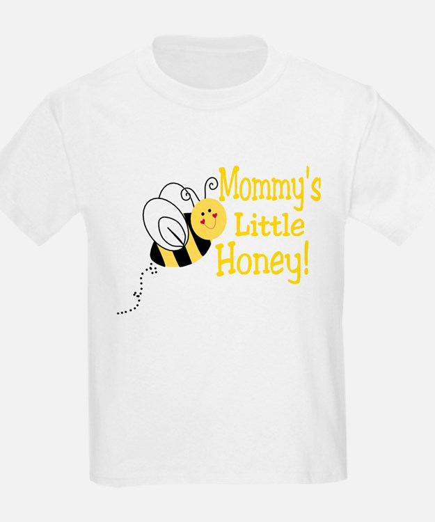Mommy's little honey with a b T-Shirt