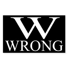 W is Wrong (bumper sticker)