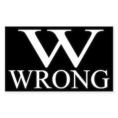 W is Wrong (bumper sticker)