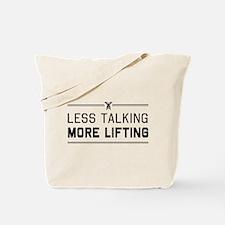 Less talking more lifting Tote Bag