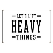 Let's lift heavy things Banner