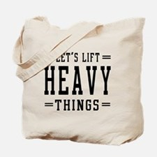 Let's lift heavy things Tote Bag