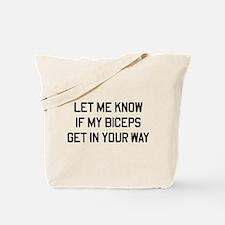 Let me know biceps in way Tote Bag
