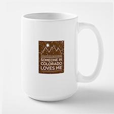 Someone In Colorado Loves Me Mugs
