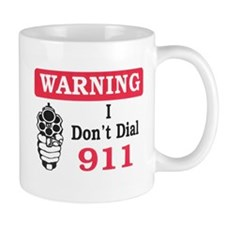 Warning I don't Dial 911 Coffee Mug