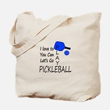 i love to play pickleball Tote Bag