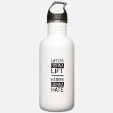 Lifters lift haters hate Water Bottle