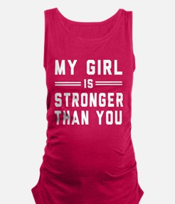 My girl is stronger than you Maternity Tank Top