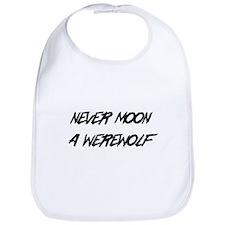 Never moon a werewolf Bib