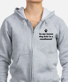 In my house dog is a condiment Zip Hoodie