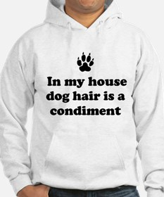 In my house dog is a condiment Hoodie