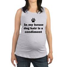 In my house dog is a condiment Maternity Tank Top