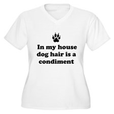 In my house dog is a condiment Plus Size T-Shirt