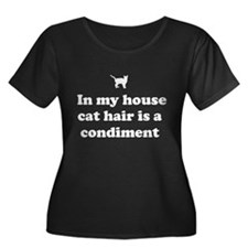 In my house cat hair is a condiment. Plus Size T-S