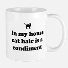 In my house cat hair is a condiment. Mugs