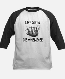 Live slow, die whenever Baseball Jersey