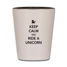 Keep calm and ride a unicorn Shot Glass