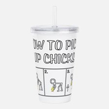 Pick Up Chicks Acrylic Double-wall Tumbler