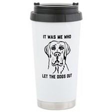 It was me who let dogs out T-shirts Travel Mug