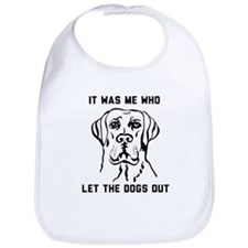 It was me who let dogs out T-shirts Bib