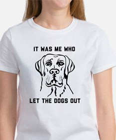It was me who let dogs out T-shirts T-Shirt