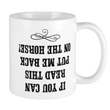If you can read this, put me back on the horse Small Mug