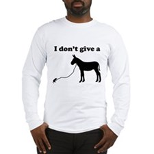 I don't give a rats ass Long Sleeve T-Shirt