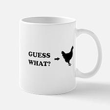 Guess what chicken butt Mugs