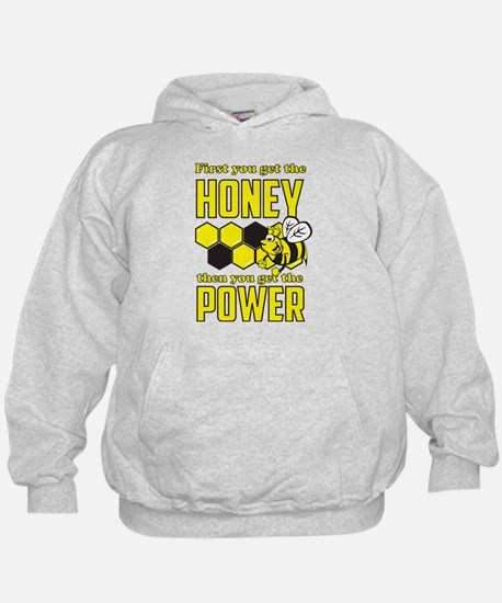 First get honey then power Hoodie