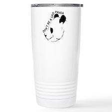 Don't be a sad panda Travel Mug