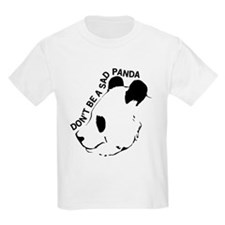 Don't be a sad panda T-Shirt
