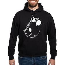 Don't be a sad panda Hoodie