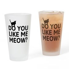 Do you like me meow? Drinking Glass