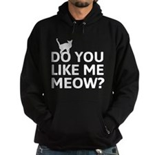 Do you like me meow? Hoodie