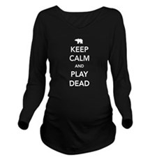 Bear keep calm and play dead Long Sleeve Maternity