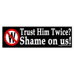 Trust Him Twice? Shame on Us! (sticker)