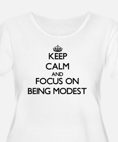 Keep Calm and focus on Being Modest Plus Size T-Sh