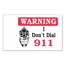 Warning I Don't Dial 911 Rectangle Decal