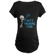 BUTT PROBING TIME Maternity T-Shirt